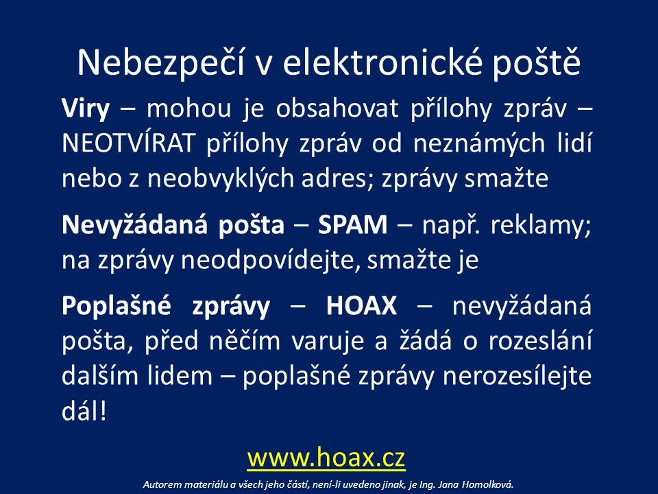 Nebezpečí v elektronické poště Autorem materiálu a všech jeho částí, není-li uvedeno jinak, je Ing.