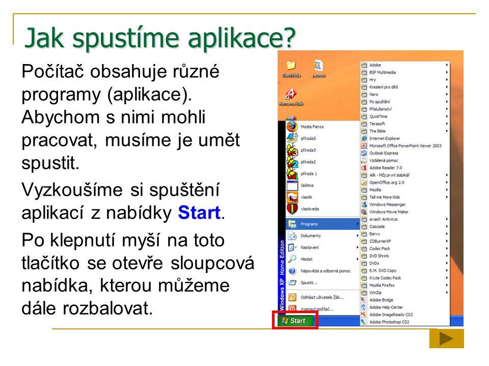Jak spustíme aplikace.Počítač obsahuje různé programy (aplikace).