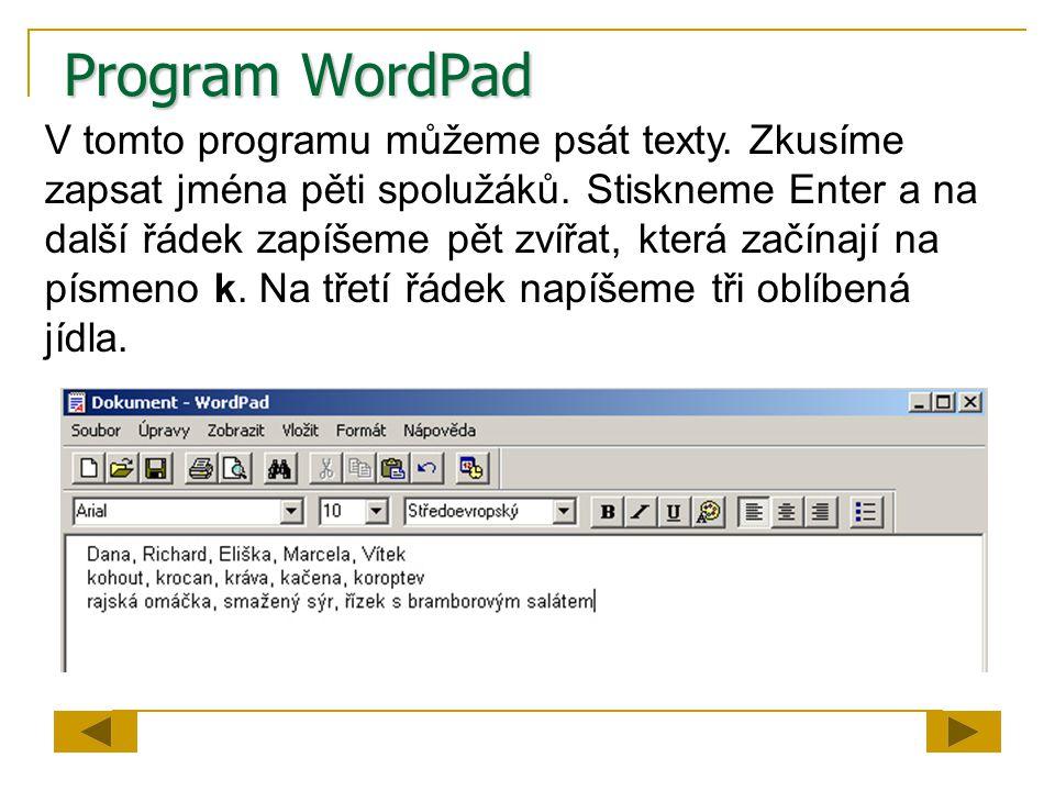 Program WordPad V tomto programu můžeme psát texty.
