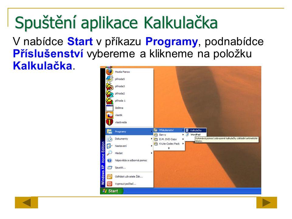 Program Kalkulačka Tento program budeme využívat ke kontrole matematických příkladů.