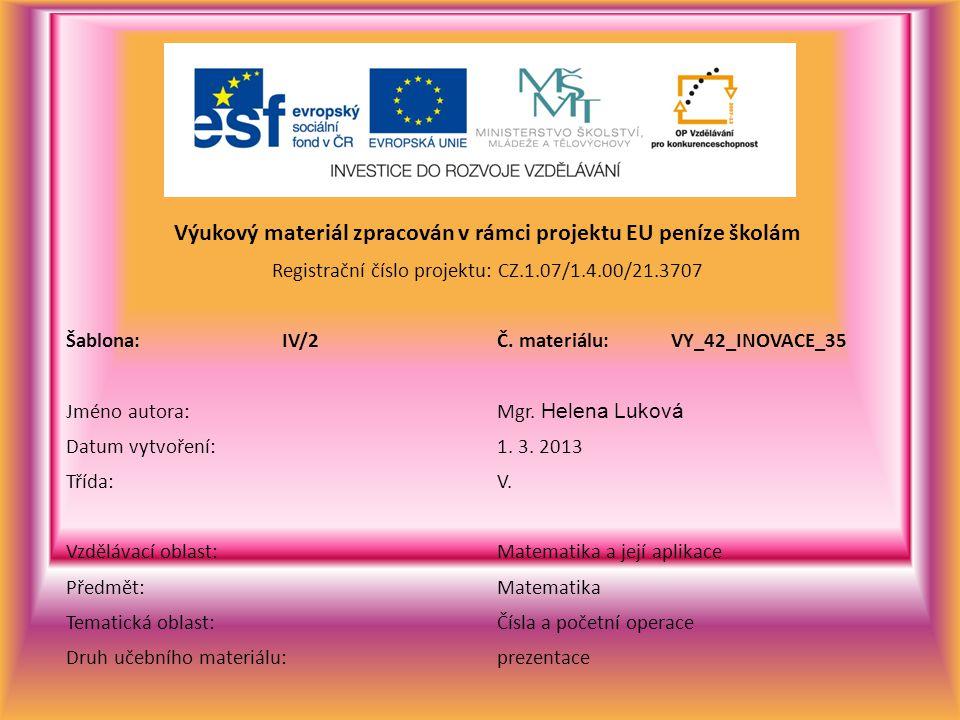 Výukový materiál zpracován v rámci projektu EU peníze školám Registrační číslo projektu: CZ.1.07/1.4.00/21.3707 Šablona:IV/2Č. materiálu:VY_42_INOVACE