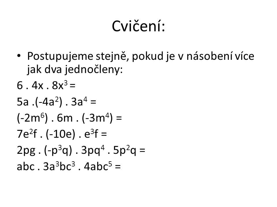 Násobení mnohočlenu jednočlenem vynásobíme jednočlenem každý člen mnohočlenu a potom sečteme 2ab.