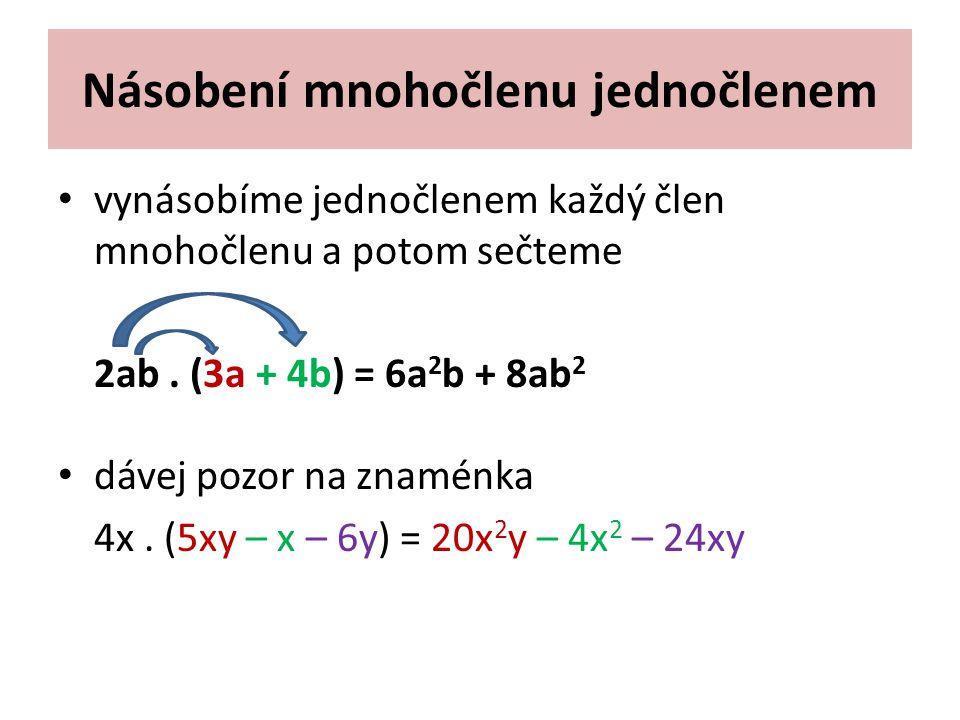 Cvičení: 5.(4a + 6b)7. (9x + 8y) 2x. (x 2 – 4)3k.