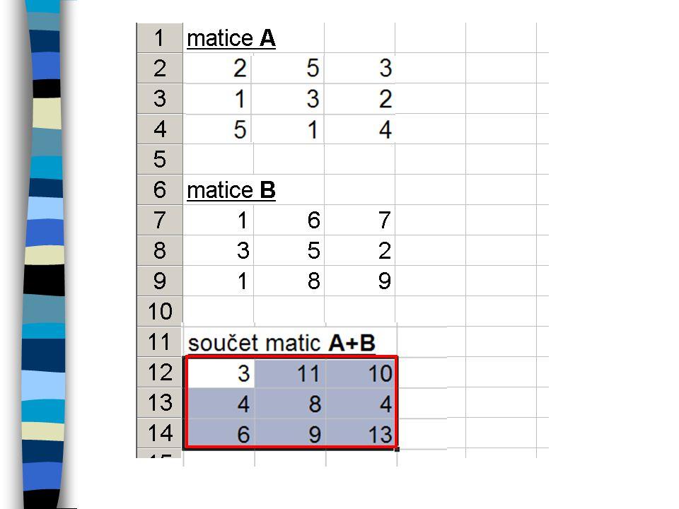součin matic A · B inverze součinu (A · B) -1 inverze matic A -1 a B -1 součin inverzních matic B -1 · A -1