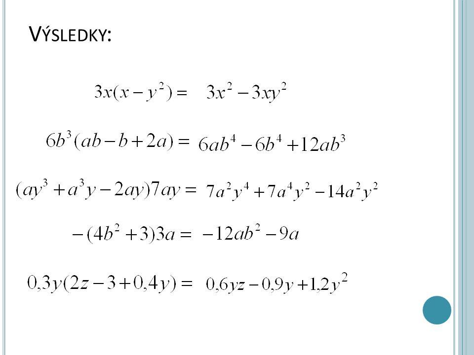 Násobení mnohočlenu mnohočlenem Postup při násobení mnohočlenu mnohočlenem: a) každý člen jednoho mnohočlenu vynásobíme každým členem druhého mnohočlenu b) získané jednočleny sečteme