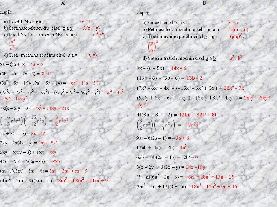 Hodnocení Za každý správný výraz je jeden bod 16-15 b 1 výborně 14-12 b 2 chvalitebně 11-8 b 3 dobrý 7-4 b 4 dostatečně 3-0 b 5 nedostatečně