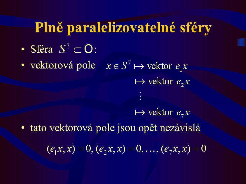 Plně paralelizovatelné sféry Sféra : vektorová pole tato vektorová pole jsou opět nezávislá