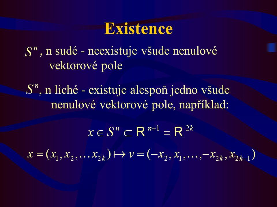 Existence, n sudé - neexistuje všude nenulové vektorové pole, n liché - existuje alespoň jedno všude nenulové vektorové pole, například: