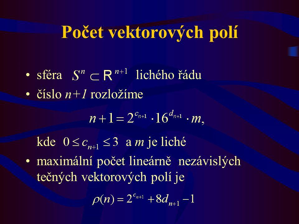 sféra lichého řádu číslo n+1 rozložíme kde a m je liché maximální počet lineárně nezávislých tečných vektorových polí je Počet vektorových polí