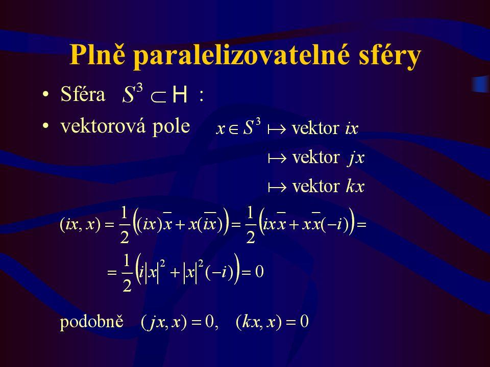 Plně paralelizovatelné sféry Sféra : vektorová pole