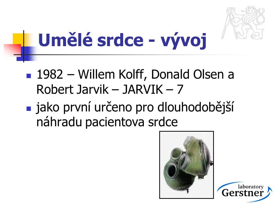 Umělé srdce - vývoj 1982 – Willem Kolff, Donald Olsen a Robert Jarvik – JARVIK – 7 jako první určeno pro dlouhodobější náhradu pacientova srdce