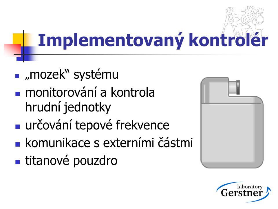 """Implementovaný kontrolér """" mozek"""" systému monitorování a kontrola hrudní jednotky určování tepové frekvence komunikace s externími částmi titanové pou"""
