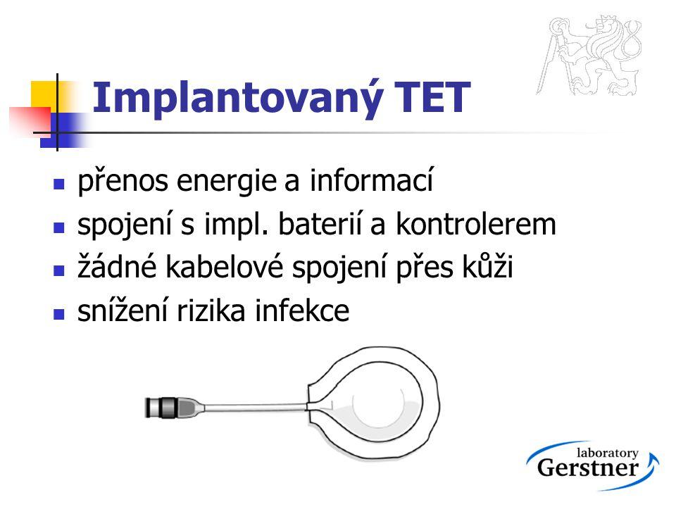 Implantovaný TET přenos energie a informací spojení s impl. baterií a kontrolerem žádné kabelové spojení přes kůži snížení rizika infekce
