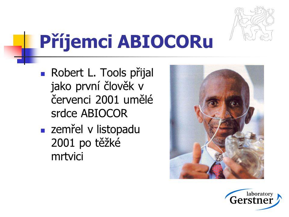 Příjemci ABIOCORu Robert L. Tools přijal jako první člověk v červenci 2001 umělé srdce ABIOCOR zemřel v listopadu 2001 po těžké mrtvici