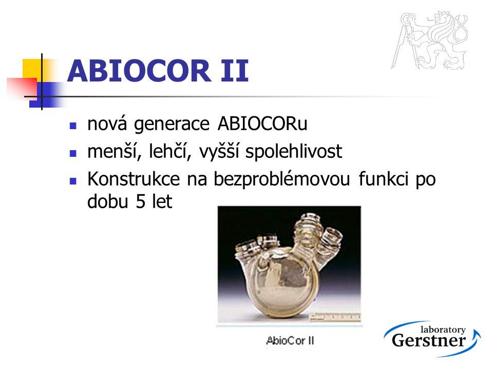 ABIOCOR II nová generace ABIOCORu menší, lehčí, vyšší spolehlivost Konstrukce na bezproblémovou funkci po dobu 5 let