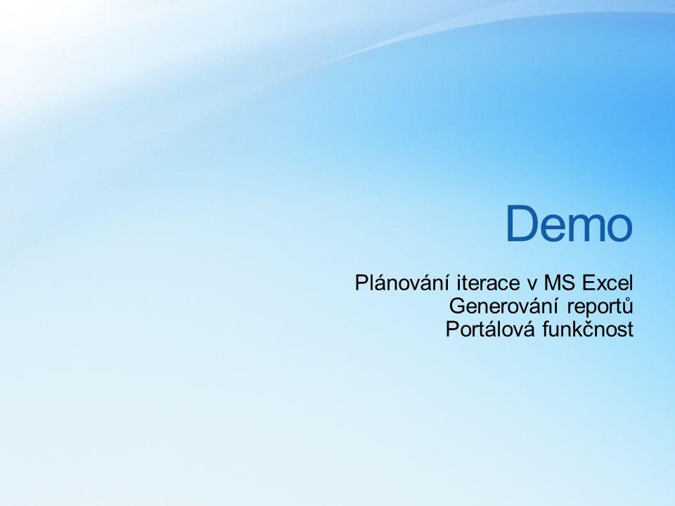 Demo Plánování iterace v MS Excel Generování reportů Portálová funkčnost