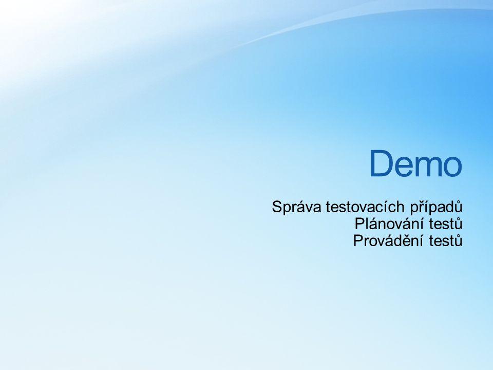 Demo Správa testovacích případů Plánování testů Provádění testů