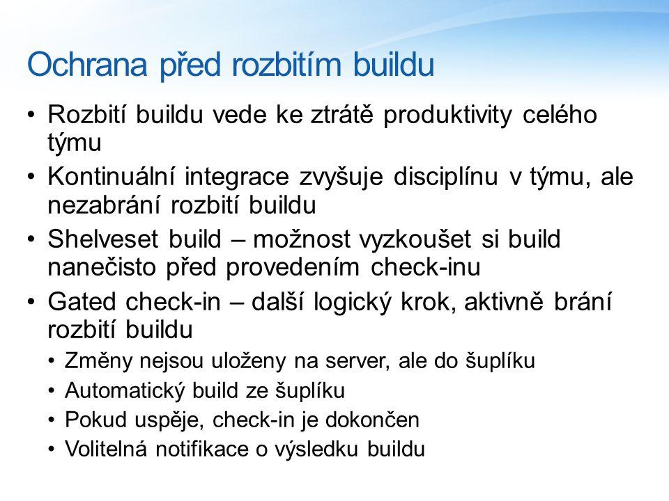 Ochrana před rozbitím buildu Rozbití buildu vede ke ztrátě produktivity celého týmu Kontinuální integrace zvyšuje disciplínu v týmu, ale nezabrání rozbití buildu Shelveset build – možnost vyzkoušet si build nanečisto před provedením check-inu Gated check-in – další logický krok, aktivně brání rozbití buildu Změny nejsou uloženy na server, ale do šuplíku Automatický build ze šuplíku Pokud uspěje, check-in je dokončen Volitelná notifikace o výsledku buildu