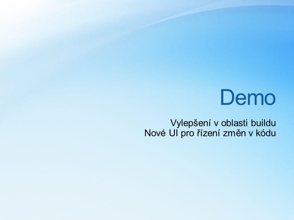 Demo Vylepšení v oblasti buildu Nové UI pro řízení změn v kódu