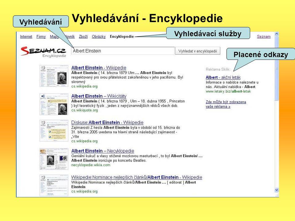 Vyhledávání - Encyklopedie Vyhledávání Vyhledávací služby Placené odkazy