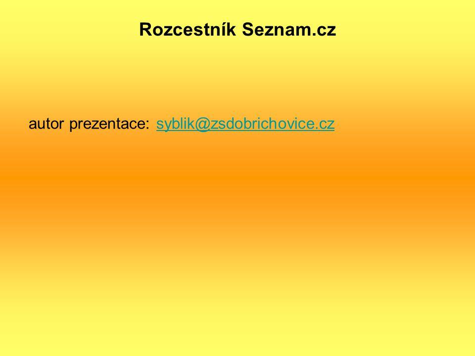 Rozcestník Seznam.cz autor prezentace: syblik@zsdobrichovice.czsyblik@zsdobrichovice.cz