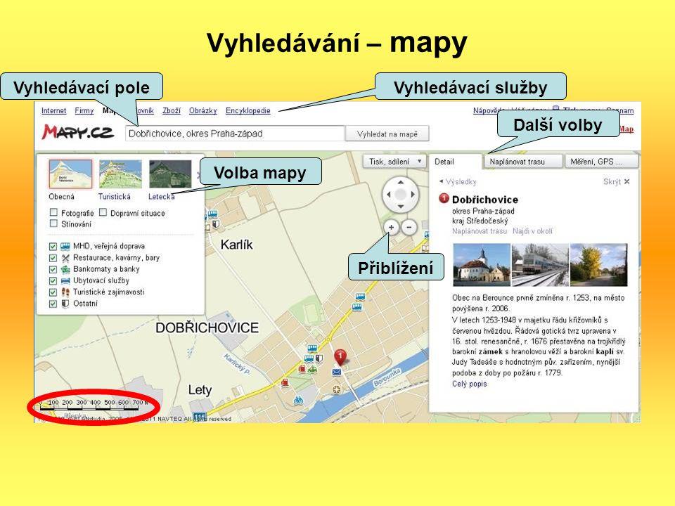 Vyhledávání – mapy Vyhledávací pole Volba mapy Další volby Přiblížení Vyhledávací služby