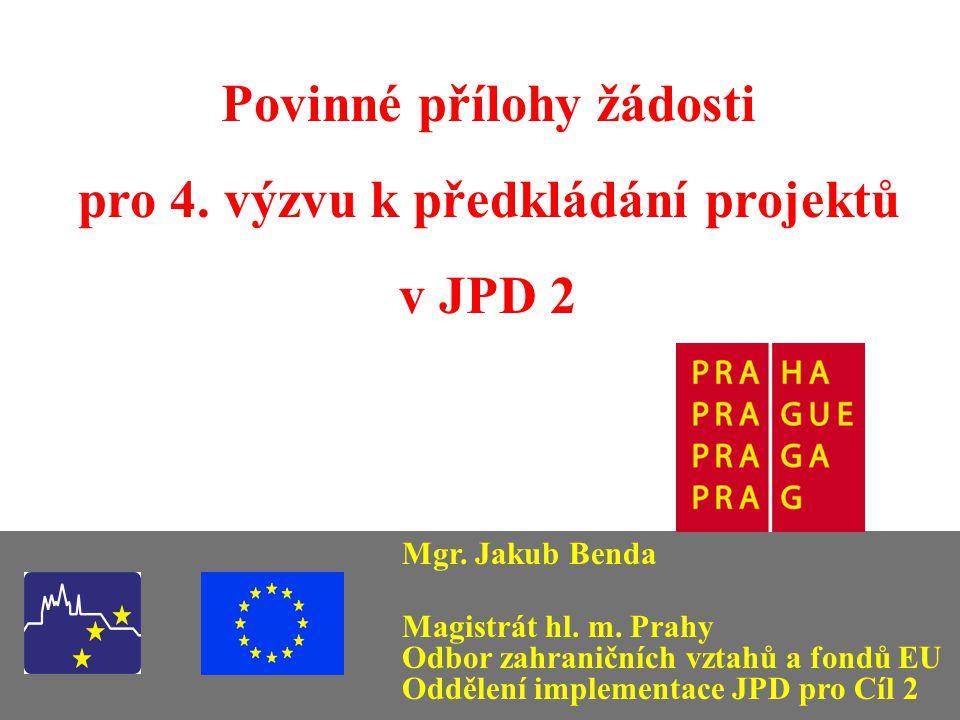 Povinné přílohy žádosti pro 4. výzvu k předkládání projektů v JPD 2 Mgr.