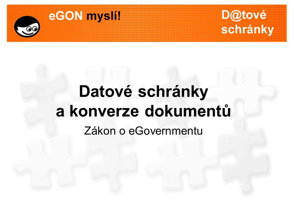 Datové schránky a konverze dokumentů Zákon o eGovernmentu