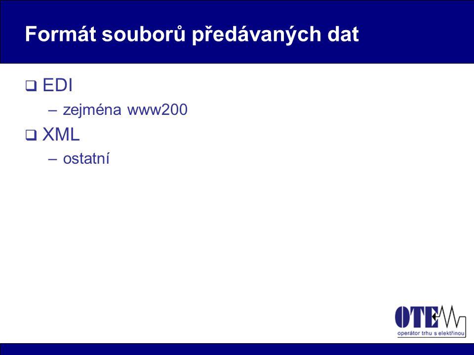 Formát souborů předávaných dat  EDI –zejména www200  XML –ostatní