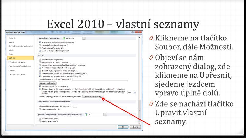 Excel 2010 – vlastní seznamy 0 Klikneme na tlačítko Soubor, dále Možnosti.