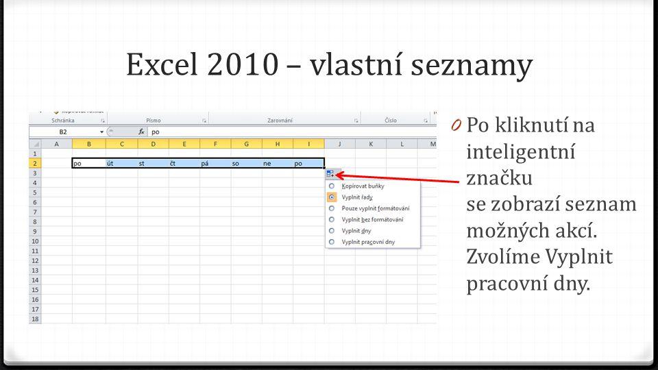 Excel 2010 – vlastní seznamy 0 Po kliknutí na inteligentní značku se zobrazí seznam možných akcí.