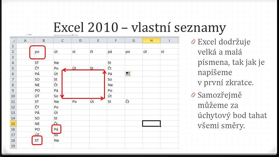 Excel 2010 – vlastní seznamy 0 Dalším předdefinovaným seznamem jsou dny v týdnu.