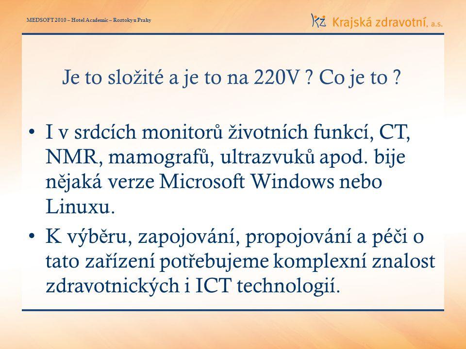 MEDSOFT 2010 – Hotel Academic – Roztoky u Prahy Je to slo ž ité a je to na 220V .