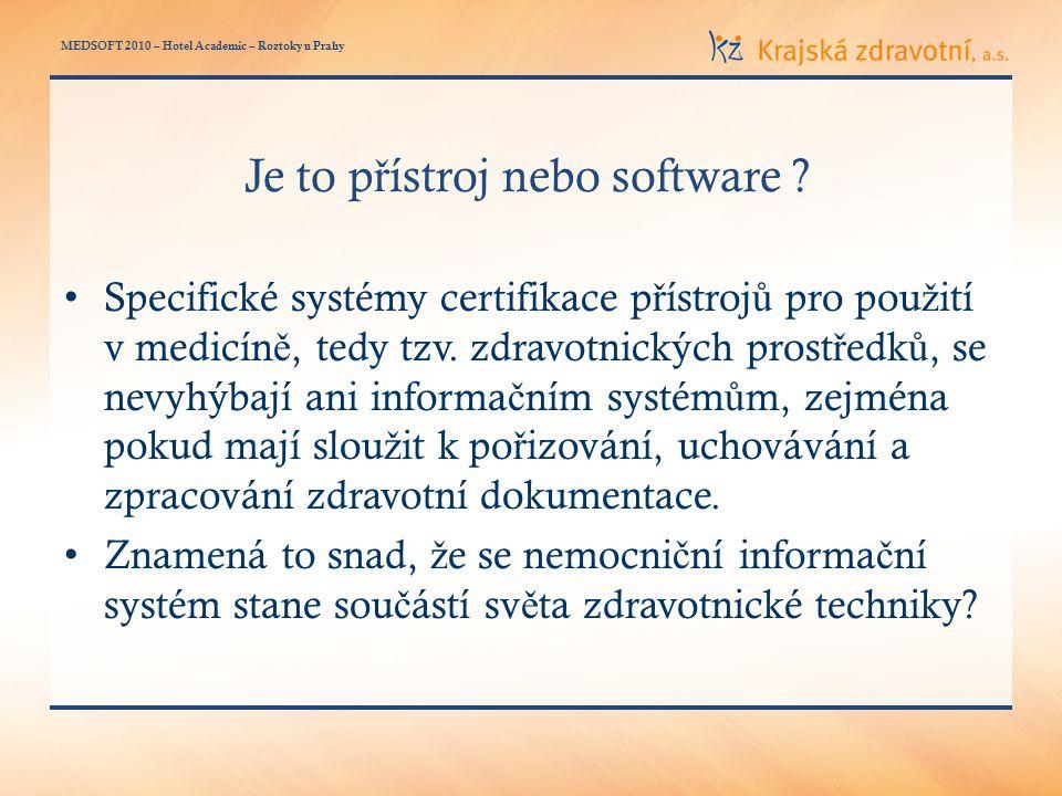 MEDSOFT 2010 – Hotel Academic – Roztoky u Prahy Je to p ř ístroj nebo software .