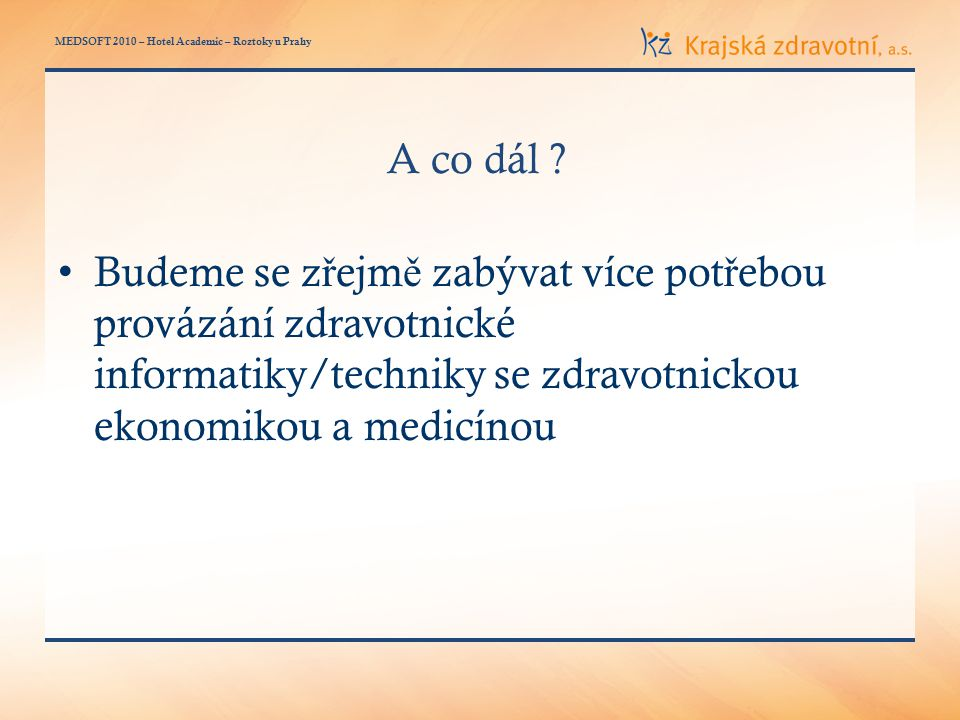 MEDSOFT 2010 – Hotel Academic – Roztoky u Prahy A co dál .