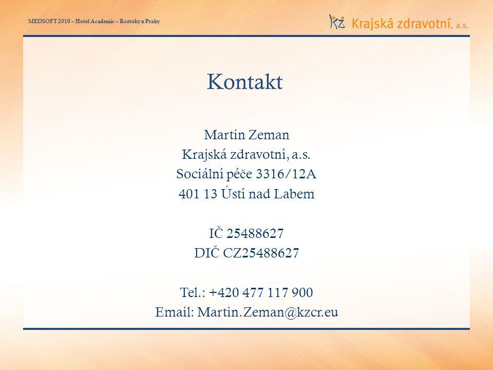 MEDSOFT 2010 – Hotel Academic – Roztoky u Prahy Kontakt Martin Zeman Krajská zdravotní, a.s.