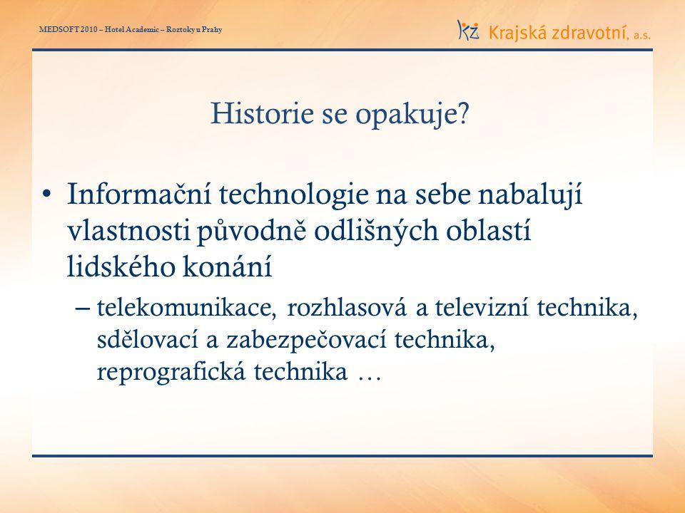 MEDSOFT 2010 – Hotel Academic – Roztoky u Prahy Historie se opakuje.