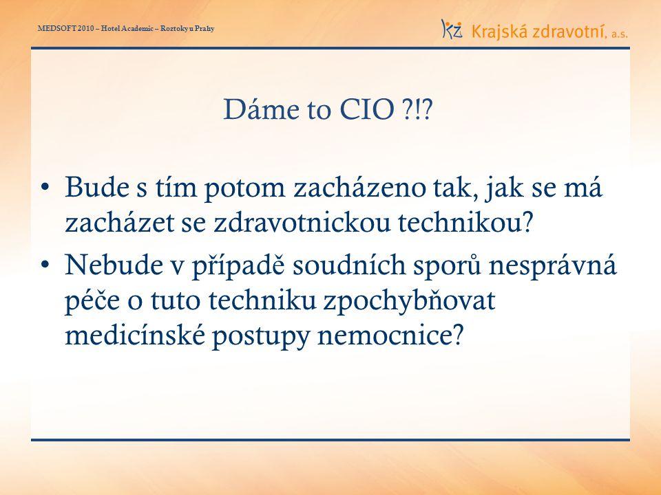 MEDSOFT 2010 – Hotel Academic – Roztoky u Prahy Dáme to CIO ?!.