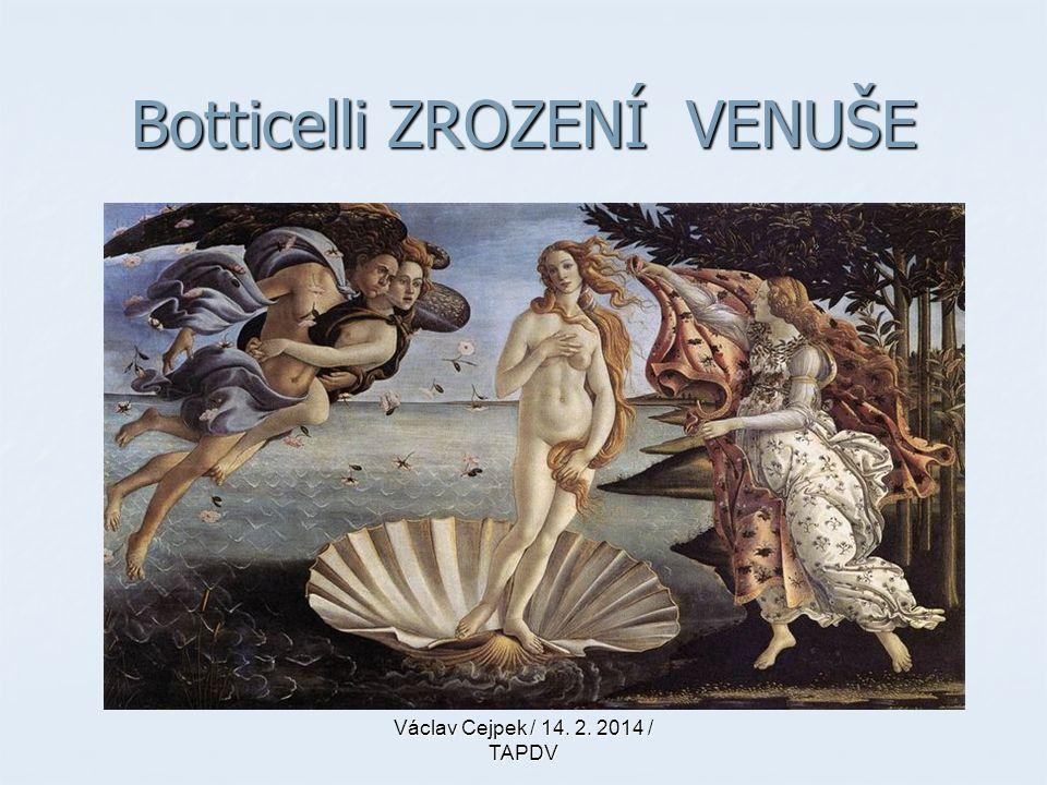 Botticelli ZROZENÍ VENUŠE Václav Cejpek / 14. 2. 2014 / TAPDV