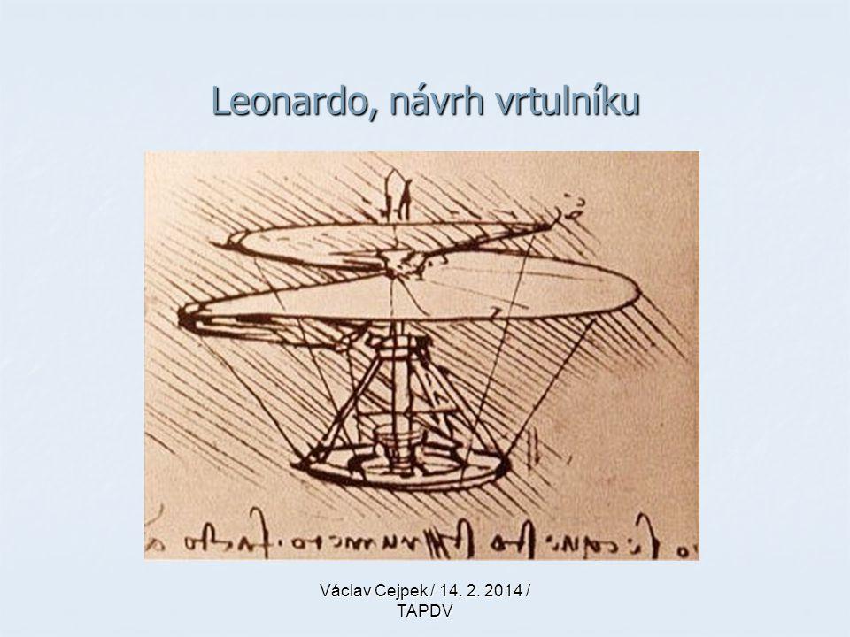Leonardo, návrh vrtulníku Václav Cejpek / 14. 2. 2014 / TAPDV