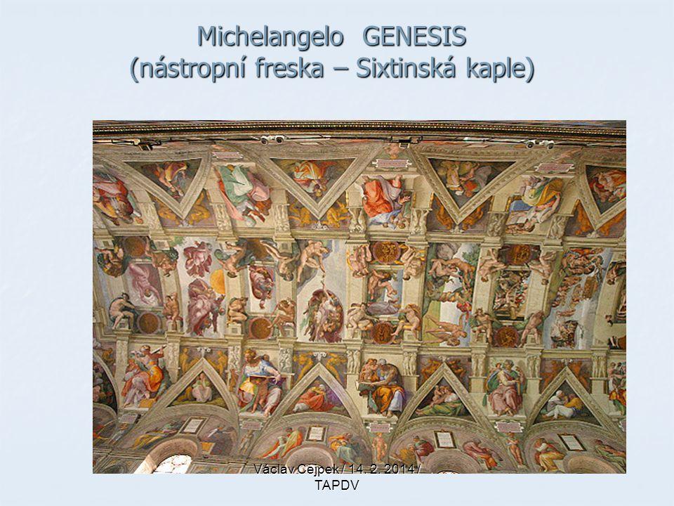 Michelangelo GENESIS (nástropní freska – Sixtinská kaple) Václav Cejpek / 14. 2. 2014 / TAPDV