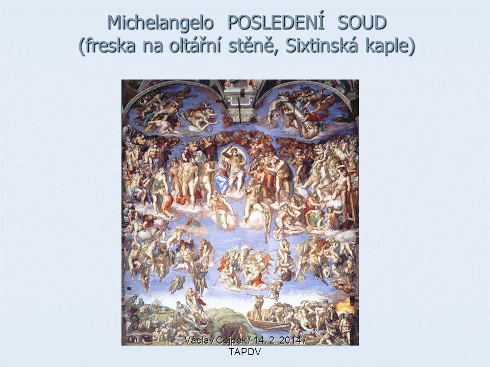 Michelangelo POSLEDENÍ SOUD (freska na oltářní stěně, Sixtinská kaple) Václav Cejpek / 14. 2. 2014 / TAPDV