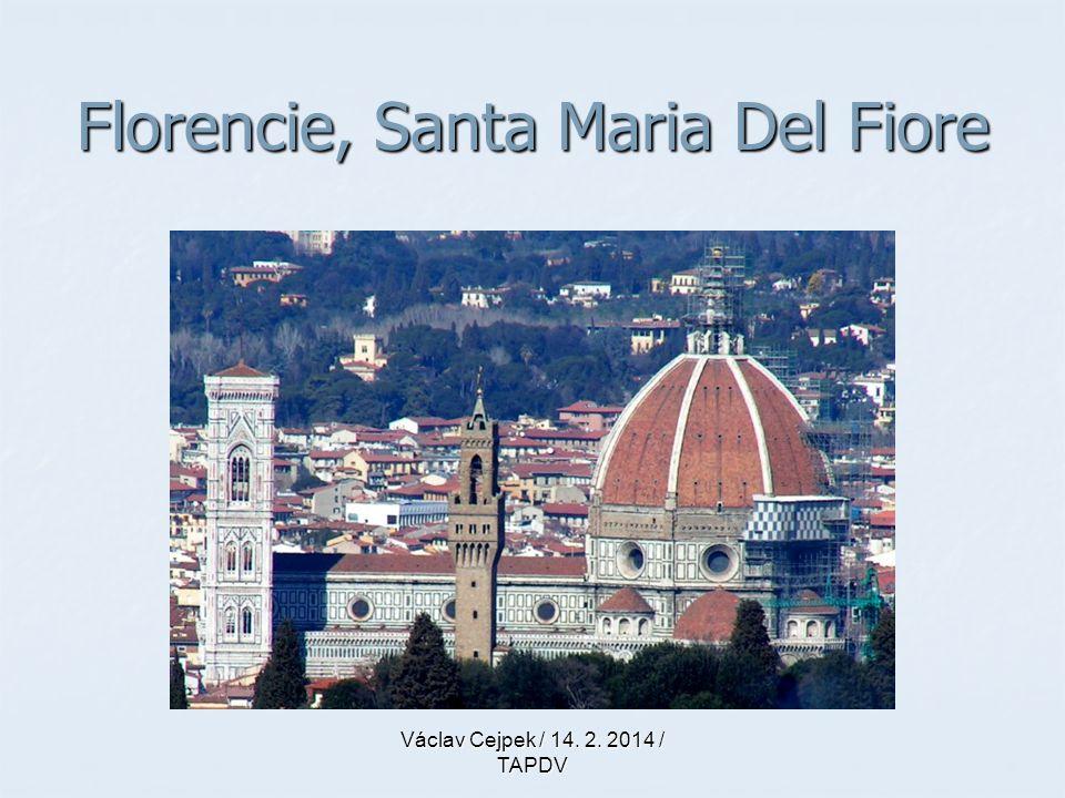Florencie, Santa Maria Del Fiore Václav Cejpek / 14. 2. 2014 / TAPDV