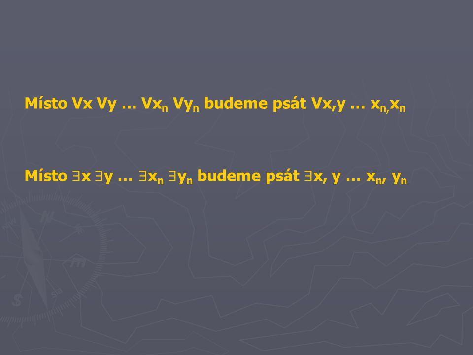 Místo Vx Vy … Vx n Vy n budeme psát Vx,y … x n, x n Místo  x  y …  x n  y n budeme psát  x, y … x n, y n