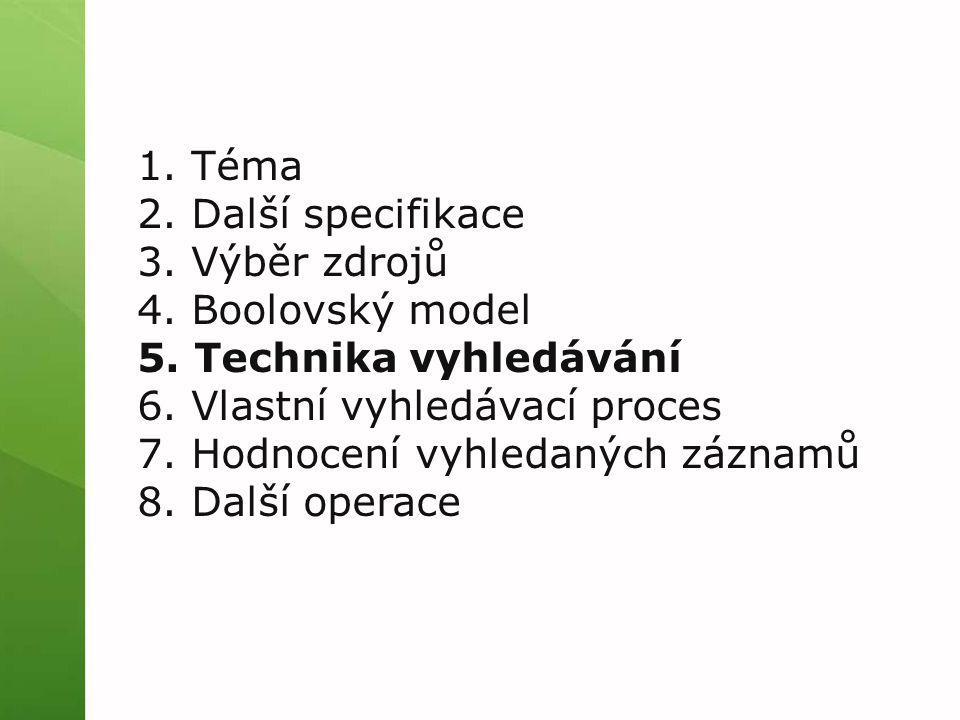 1. Téma 2. Další specifikace 3. Výběr zdrojů 4.