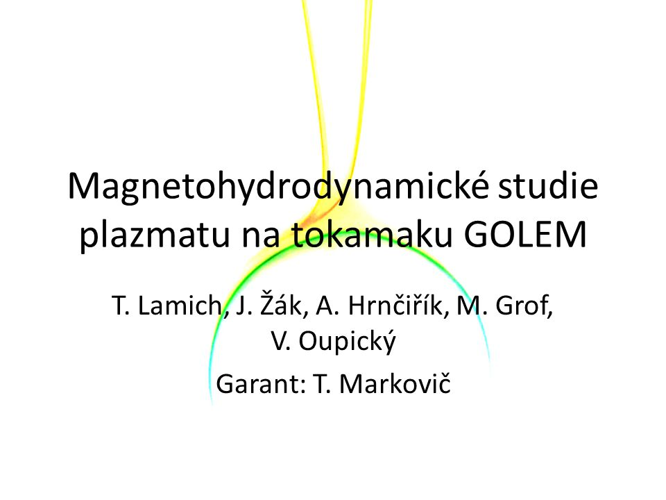 Magnetohydrodynamické studie plazmatu na tokamaku GOLEM T.