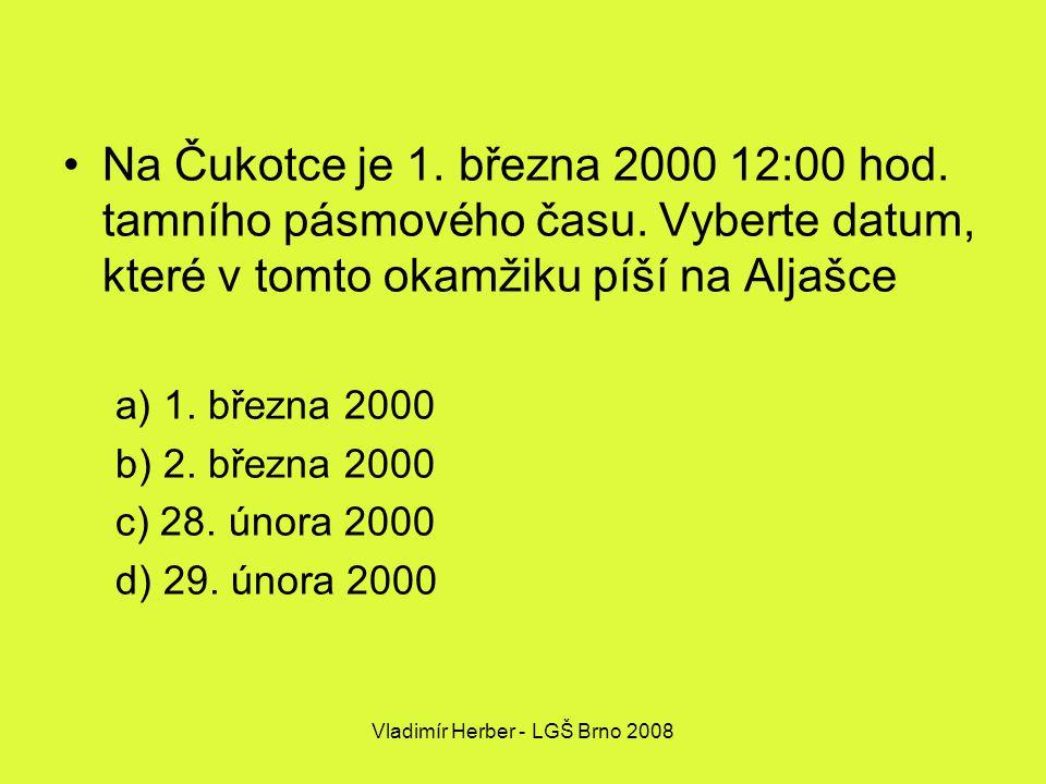 Vladimír Herber - LGŠ Brno 2008 Na Čukotce je 1. března 2000 12:00 hod.