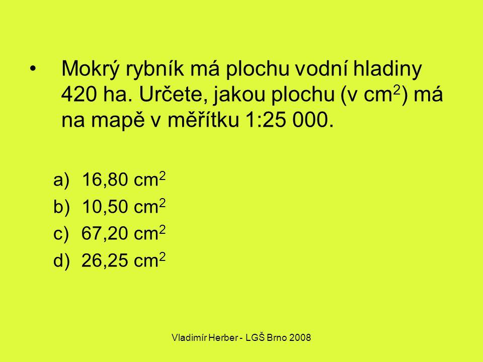 Vladimír Herber - LGŠ Brno 2008 Mokrý rybník má plochu vodní hladiny 420 ha.
