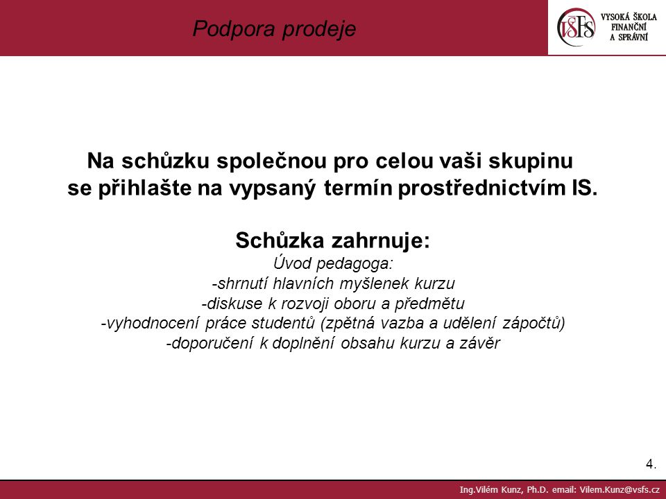 4.4. Ing.Vilém Kunz, Ph.D.