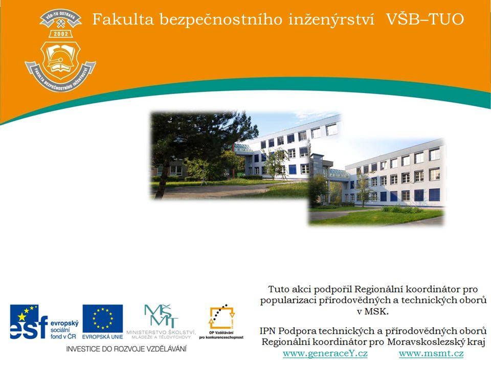 Fakulta bezpečnostního inženýrství VŠB–TUO doc. Ing. Šárka Kročová, Ph.D.